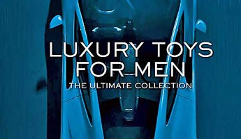Luxury Toys for Men, The Ultimate Collection